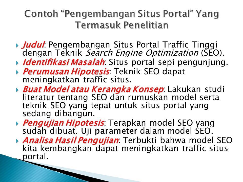  Judul  Judul: Pengembangan Situs Portal Traffic Tinggi dengan Teknik Search Engine Optimization (SEO).