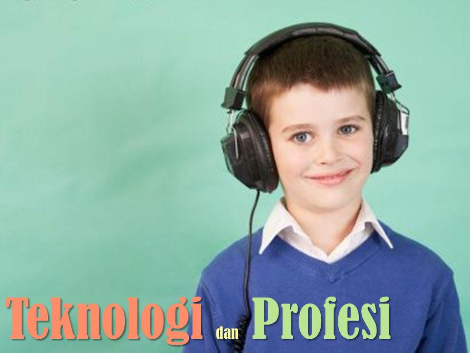 Teknologi dan Profesi