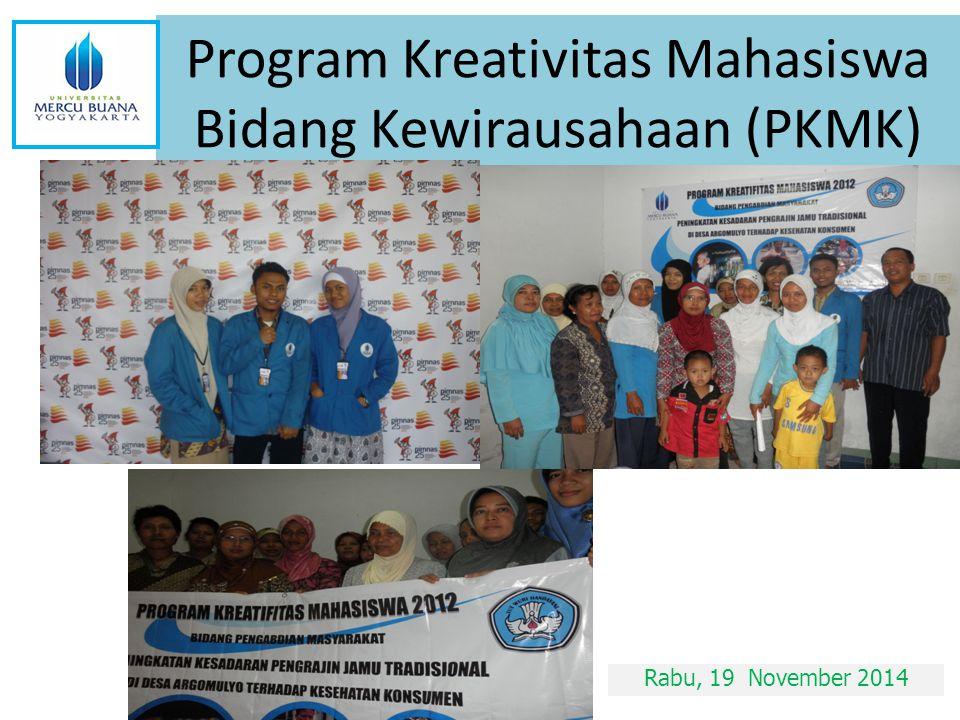 Program Kreativitas Mahasiswa Bidang Kewirausahaan (PKMK) Rabu, 19 November 2014