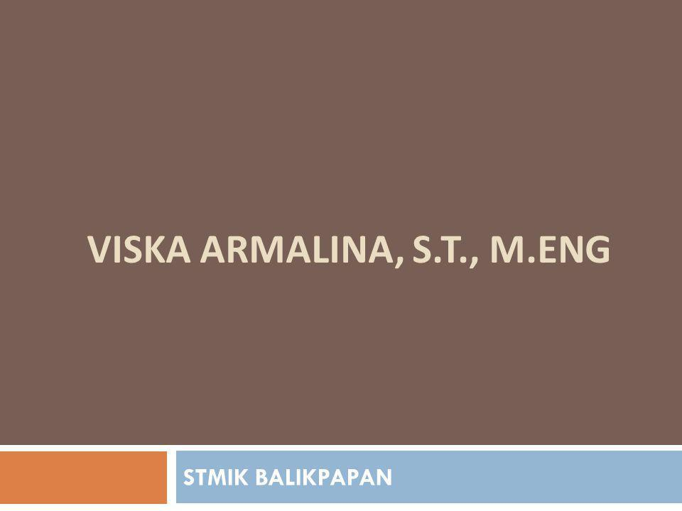 VISKA ARMALINA, S.T., M.ENG STMIK BALIKPAPAN