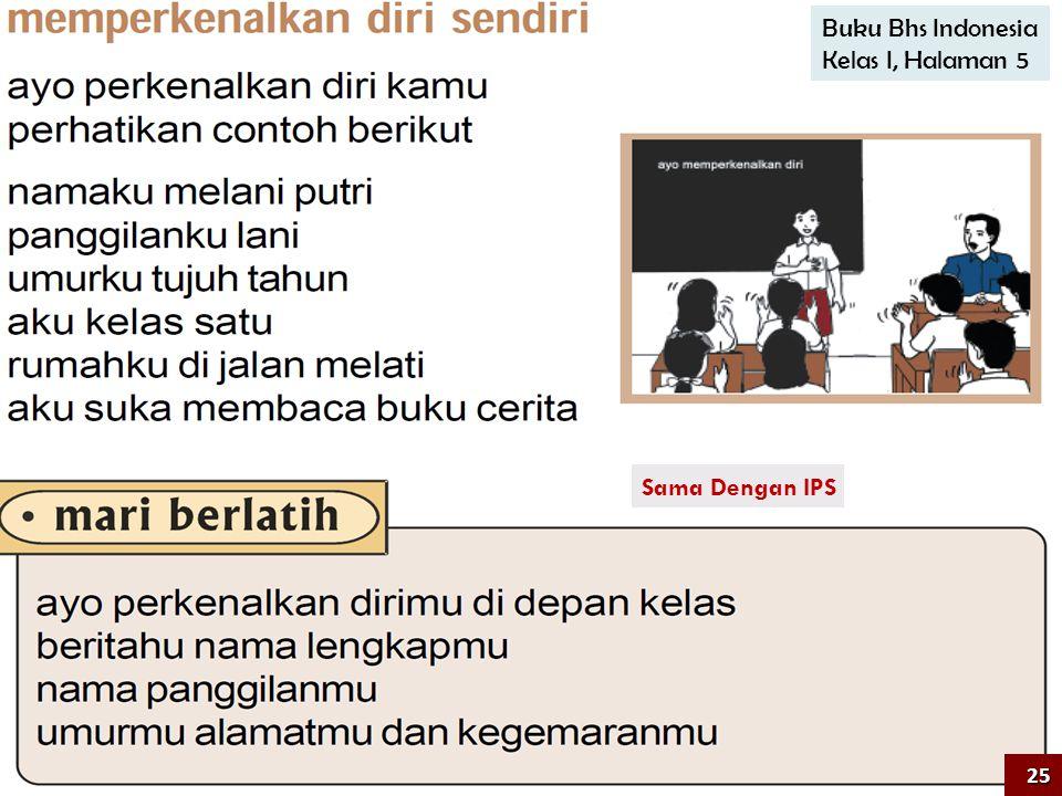 Sama Dengan IPS Buku Bhs Indonesia Kelas I, Halaman 5 25