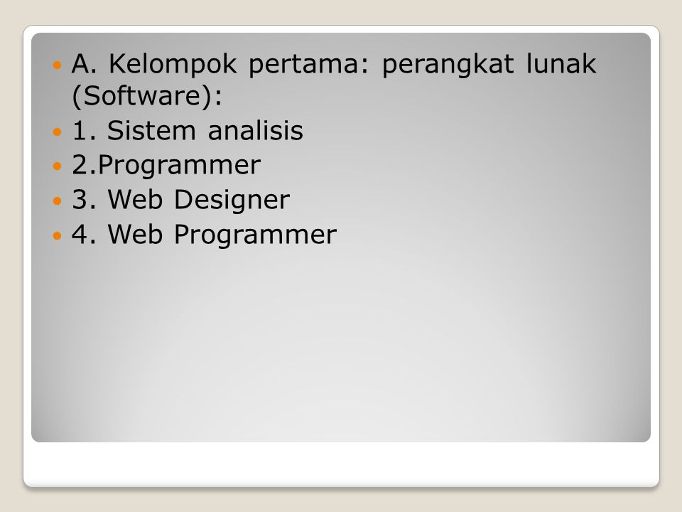 B.Kelompok Kedua: Hardware 1. Tehnical Engineer 2.