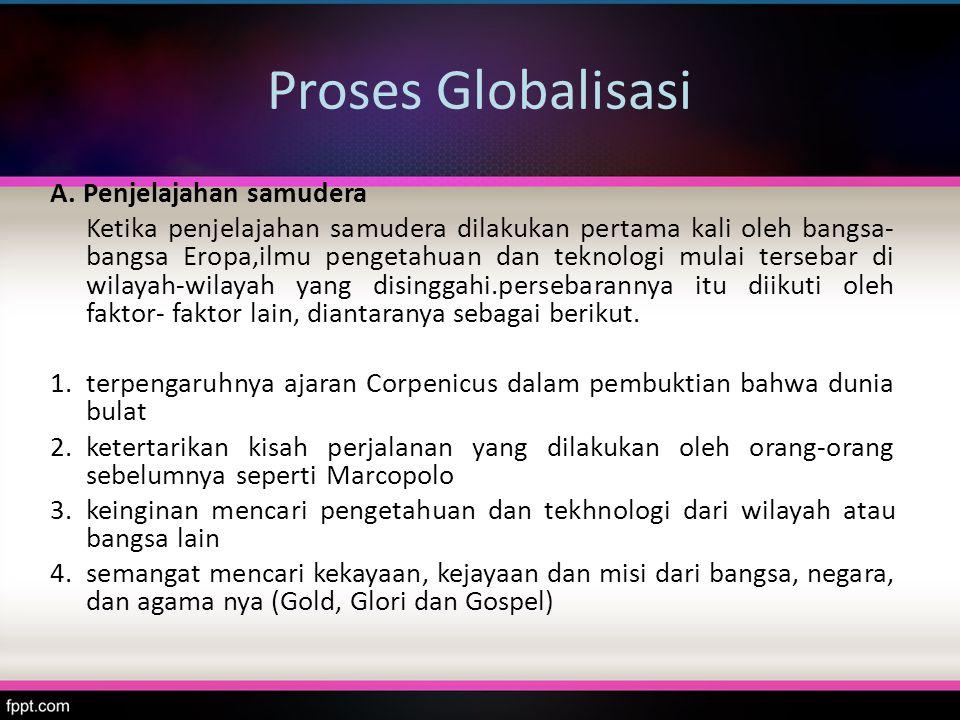 Proses Globalisasi B.