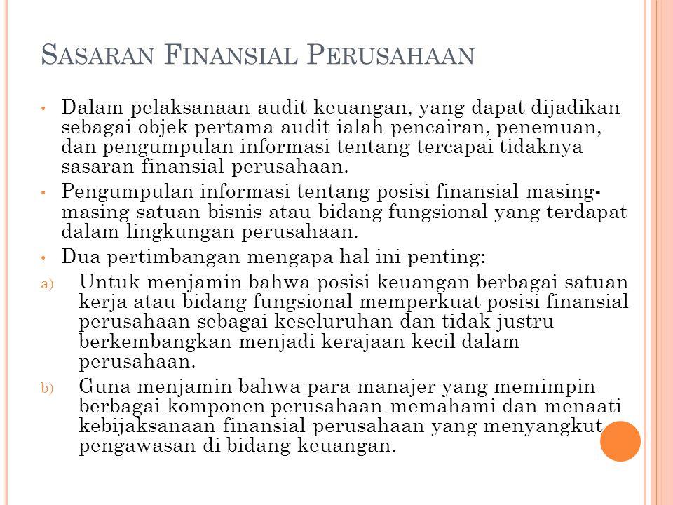 S ASARAN F INANSIAL P ERUSAHAAN Dalam pelaksanaan audit keuangan, yang dapat dijadikan sebagai objek pertama audit ialah pencairan, penemuan, dan pengumpulan informasi tentang tercapai tidaknya sasaran finansial perusahaan.