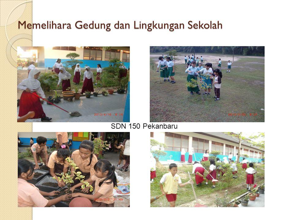 Memelihara Gedung dan Lingkungan Sekolah SDN 150 Pekanbaru