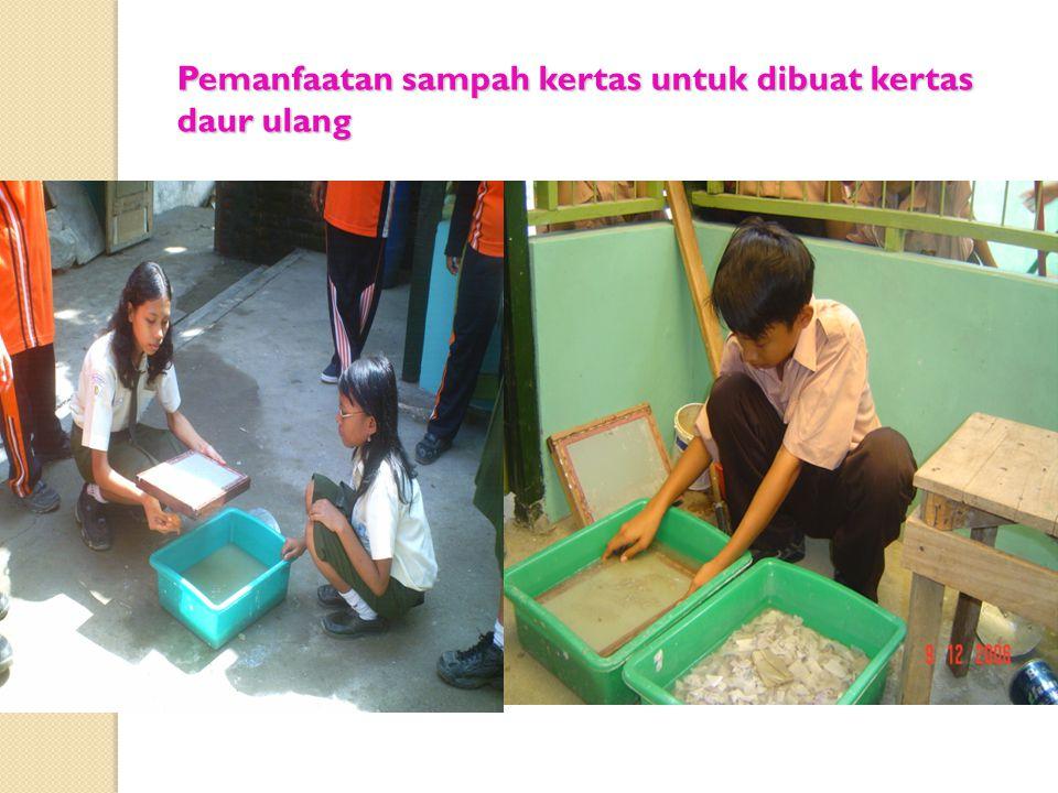 Pemanfaatan sampah kertas untuk dibuat kertas daur ulang