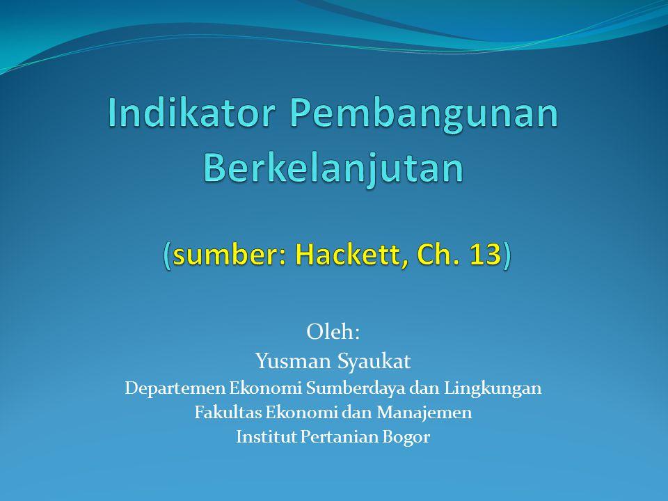 Oleh: Yusman Syaukat Departemen Ekonomi Sumberdaya dan Lingkungan Fakultas Ekonomi dan Manajemen Institut Pertanian Bogor