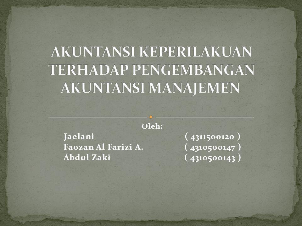Oleh: Jaelani( 4311500120 ) Faozan Al Farizi A.( 4310500147 ) Abdul Zaki( 4310500143 )