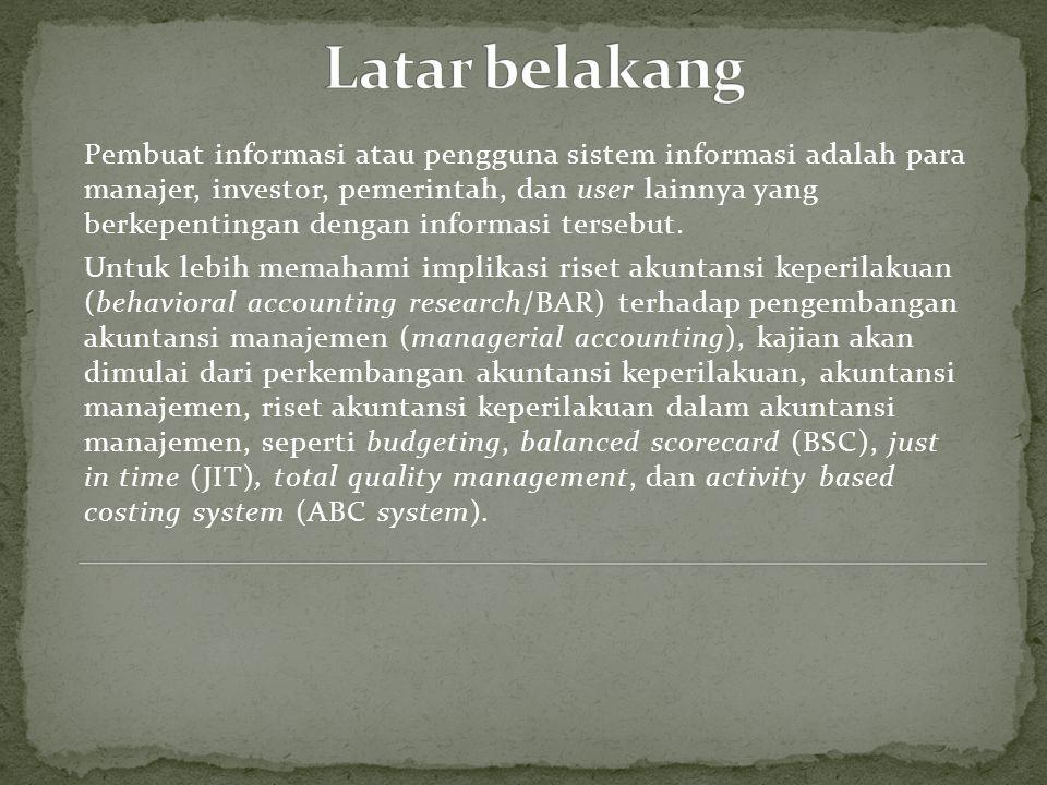 Pembuat informasi atau pengguna sistem informasi adalah para manajer, investor, pemerintah, dan user lainnya yang berkepentingan dengan informasi ters