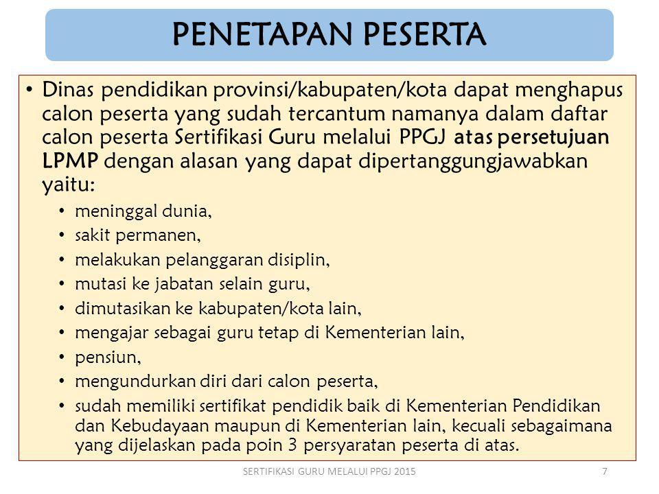 TAHAP PERSIAPAN DAN SOSIALISASI  Tugas dan tanggungjawab P SG di Tingkat Dinas Pendidikan Provinsi sosialisasi pelaksanaan sertifikasi kepada guru SMA, SMK, SLB dan masyarakat.