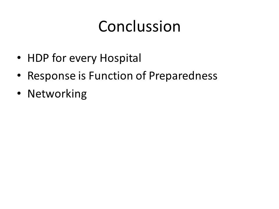 Conclussion HDP for every Hospital Response is Function of Preparedness Networking