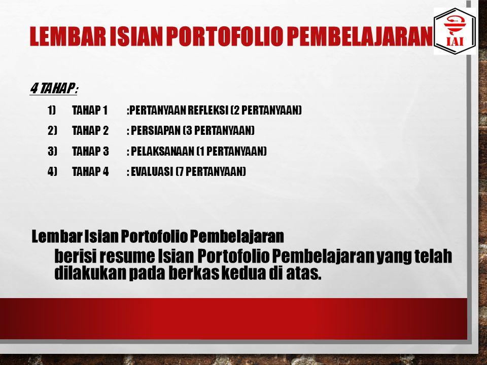 LEMBAR ISIAN PORTOFOLIO PEMBELAJARAN 4 TAHAP : 1)TAHAP 1:PERTANYAAN REFLEKSI (2 PERTANYAAN) 2)TAHAP 2: PERSIAPAN (3 PERTANYAAN) 3)TAHAP 3: PELAKSANAAN