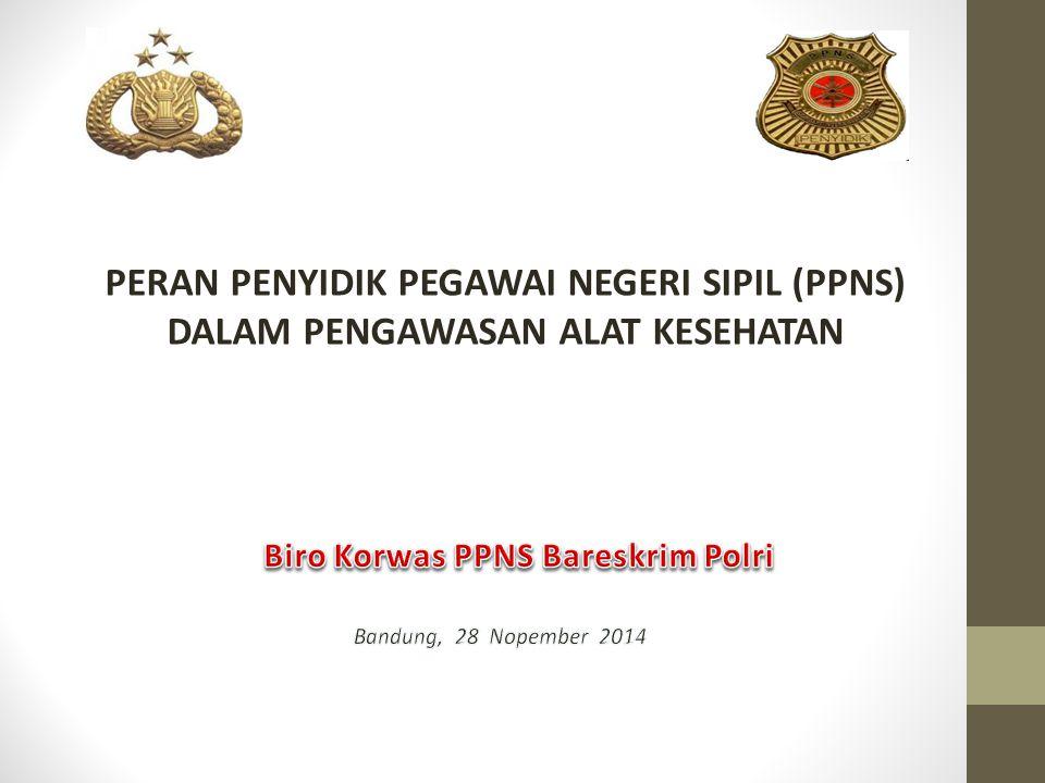 Mekanisme Koordinasi Penyidik Polri dan PPNS Kesehatan 1.Bantuan dalam rangka pelaksanaan pengawasan.