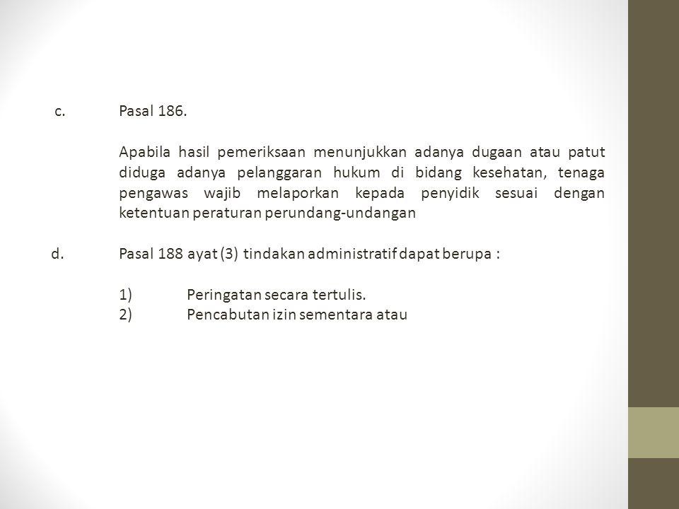 Penyidikan.a.Pasal 189 ayat (1) penyidikan oleh Penyidik Polri dan PPNS.