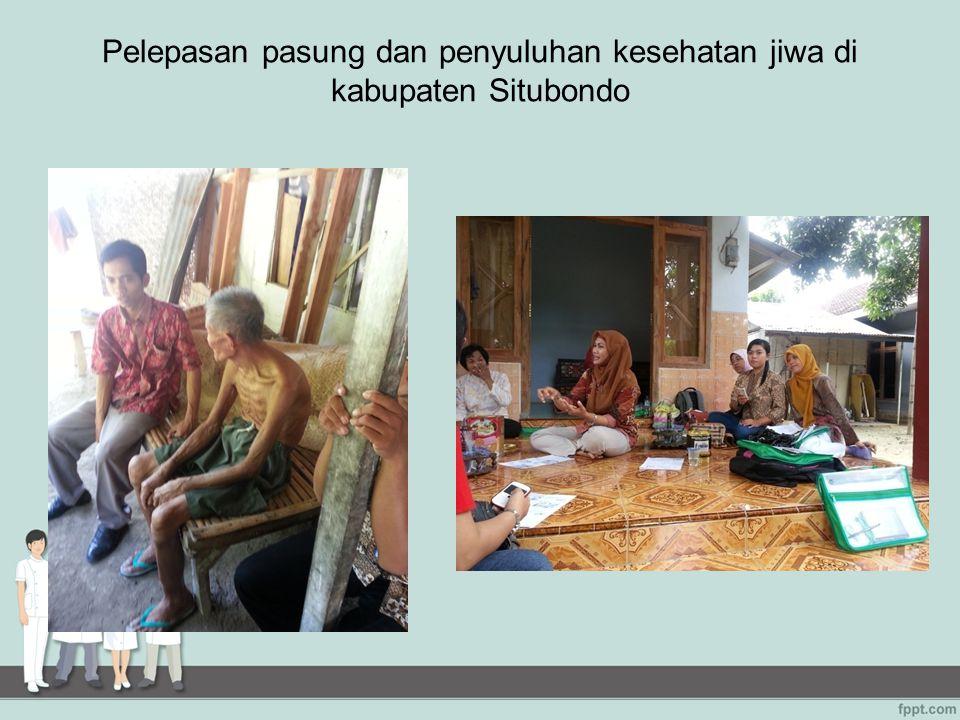 Pelepasan pasung dan penyuluhan kesehatan jiwa di kabupaten Situbondo