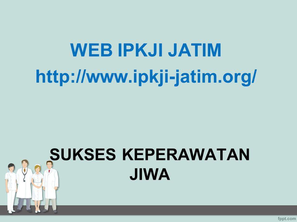 SUKSES KEPERAWATAN JIWA WEB IPKJI JATIM http://www.ipkji-jatim.org/
