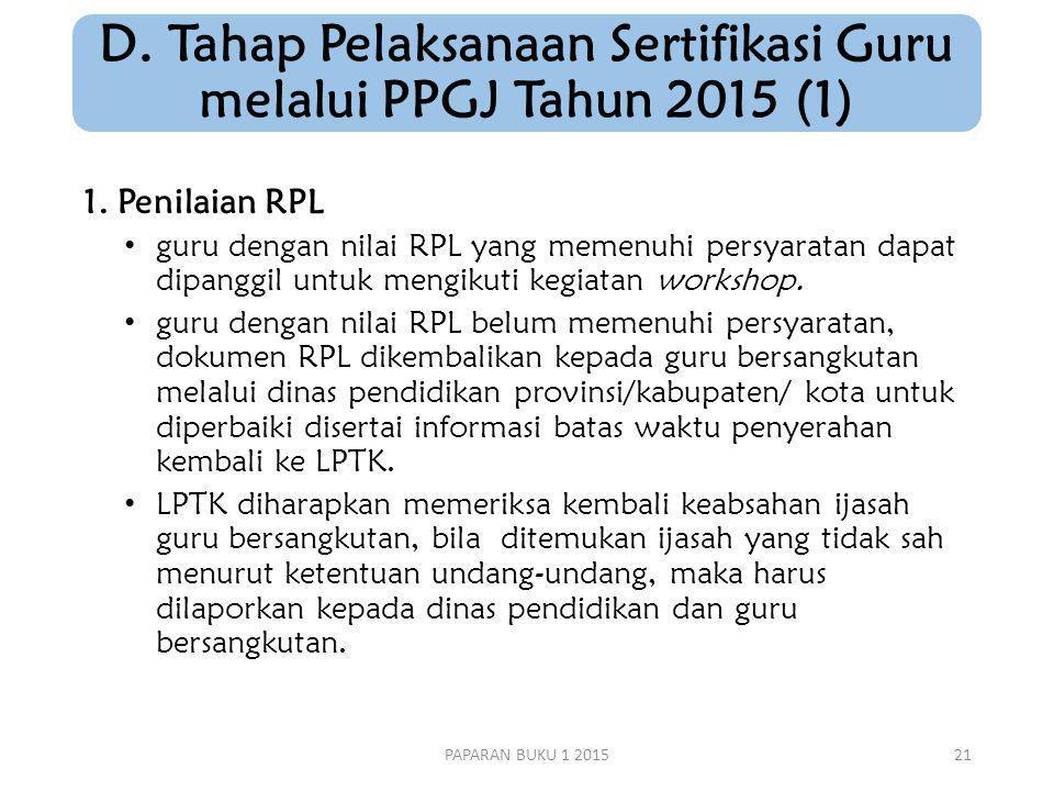 D.Tahap Pelaksanaan Sertifikasi Guru melalui PPGJ Tahun 2015 (1) 1.