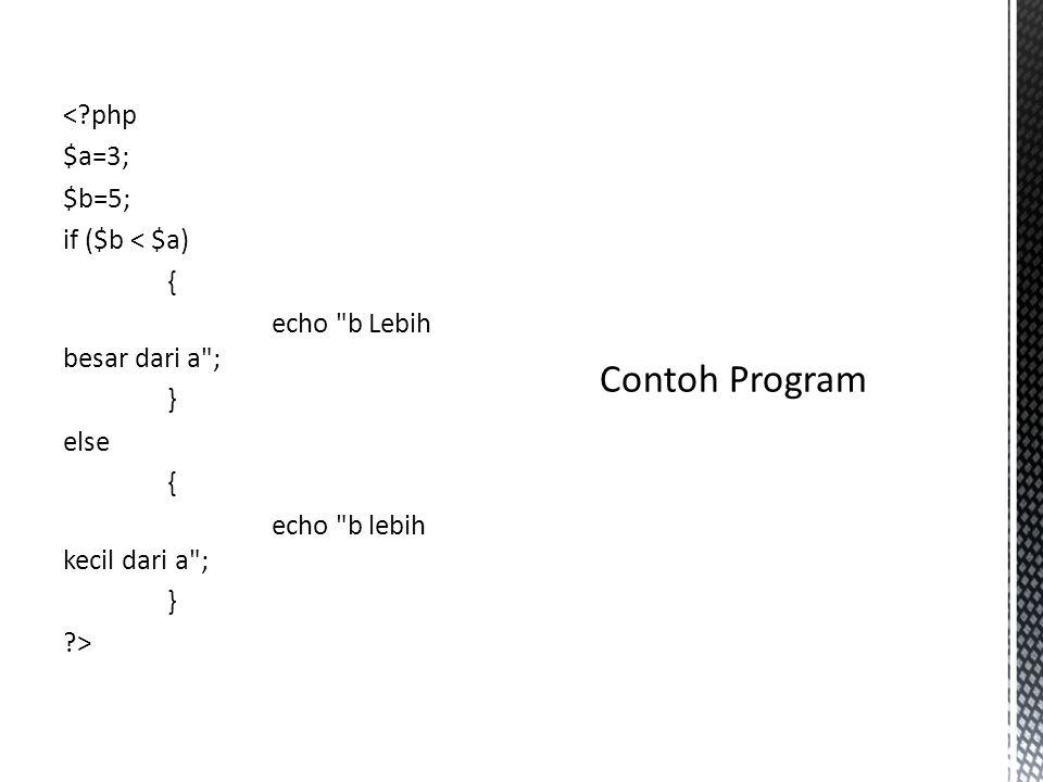 <?php $a=3; $b=5; if ($b < $a) { echo