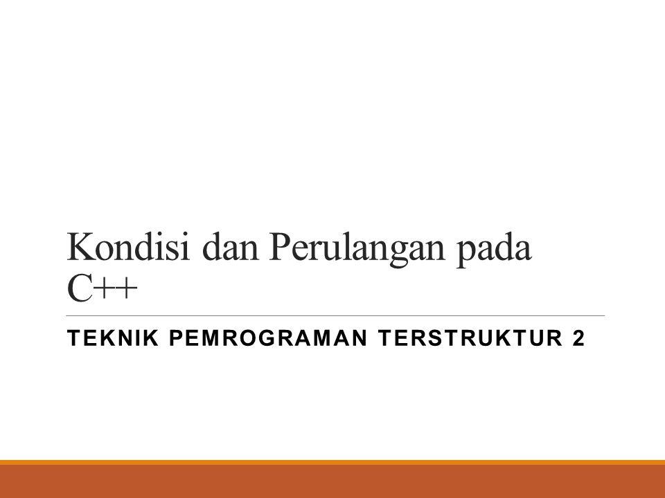 Kondisi Struktur Program If (kondisi) Statement 1; Else Statement 2;
