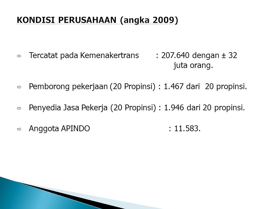  Tercatat pada Kemenakertrans : 207.640 dengan ± 32 juta orang.
