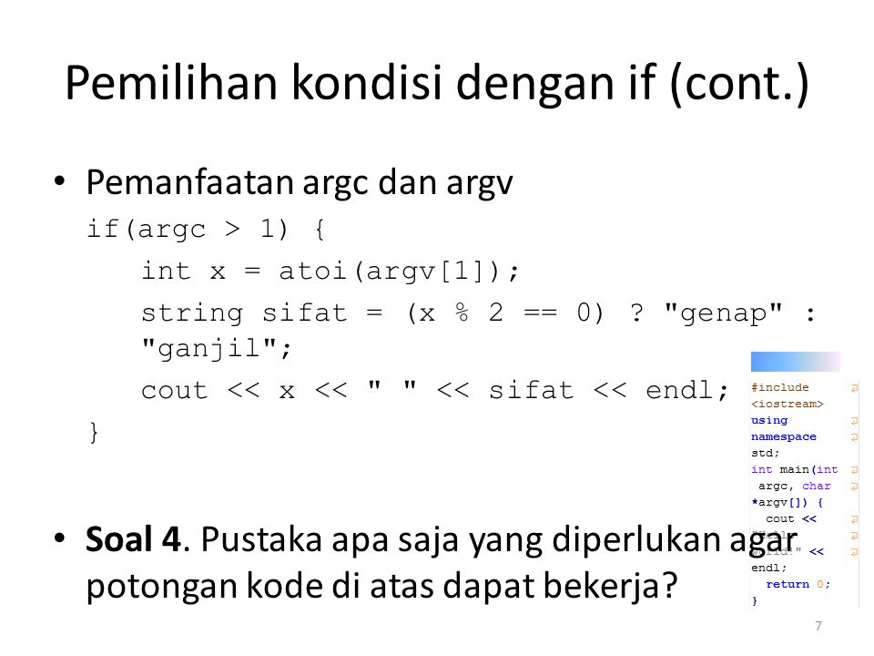 Pemilihan kondisi dengan if (cont.) Soal 5.
