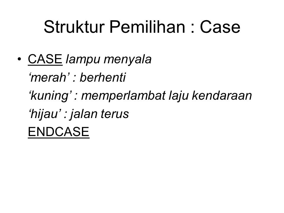 WHILE … DO …... {inisialisasi} WHILE (condition) DO aksi ubah pencacah ENDWHILE...