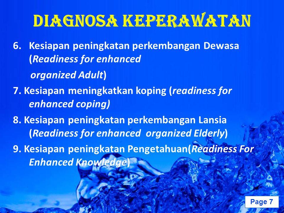 Page 8 Diagnosa Keperawatan 10.Kurang Pengetahuan (Knowledge Defisit) 11.Kesiapan peningkatan Perawatan Diri (Readiness for Enhanced Self Care)