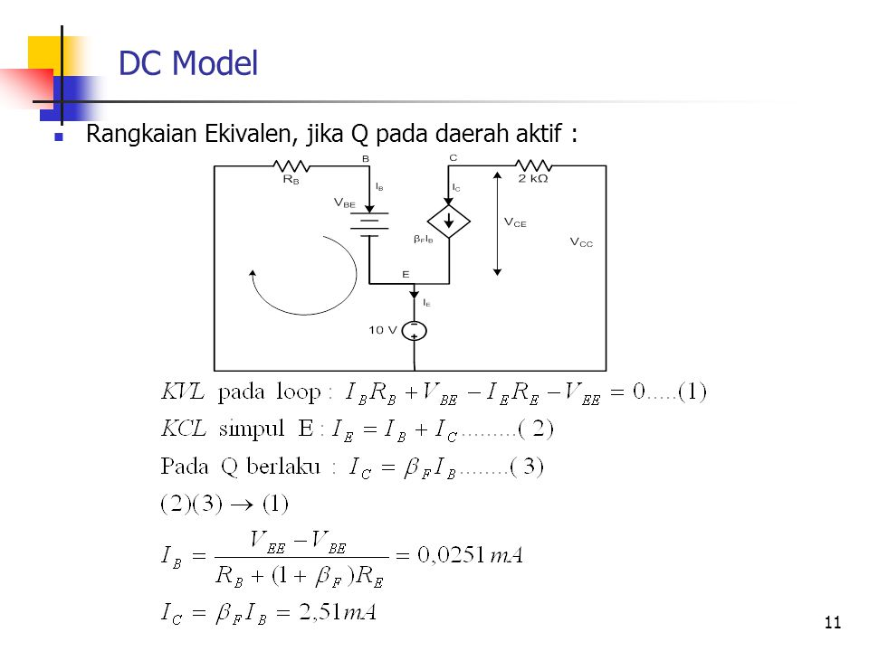 DC Model Rangkaian Ekivalen, jika Q pada daerah aktif : 11