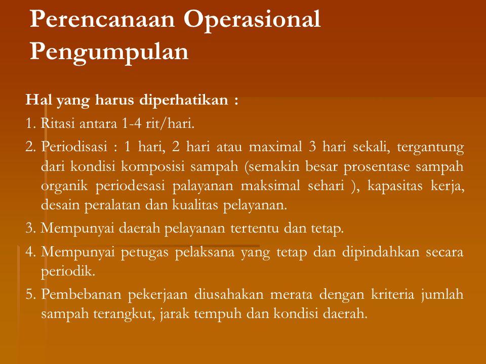 Perencanaan Operasional Pengumpulan Hal yang harus diperhatikan : 1.