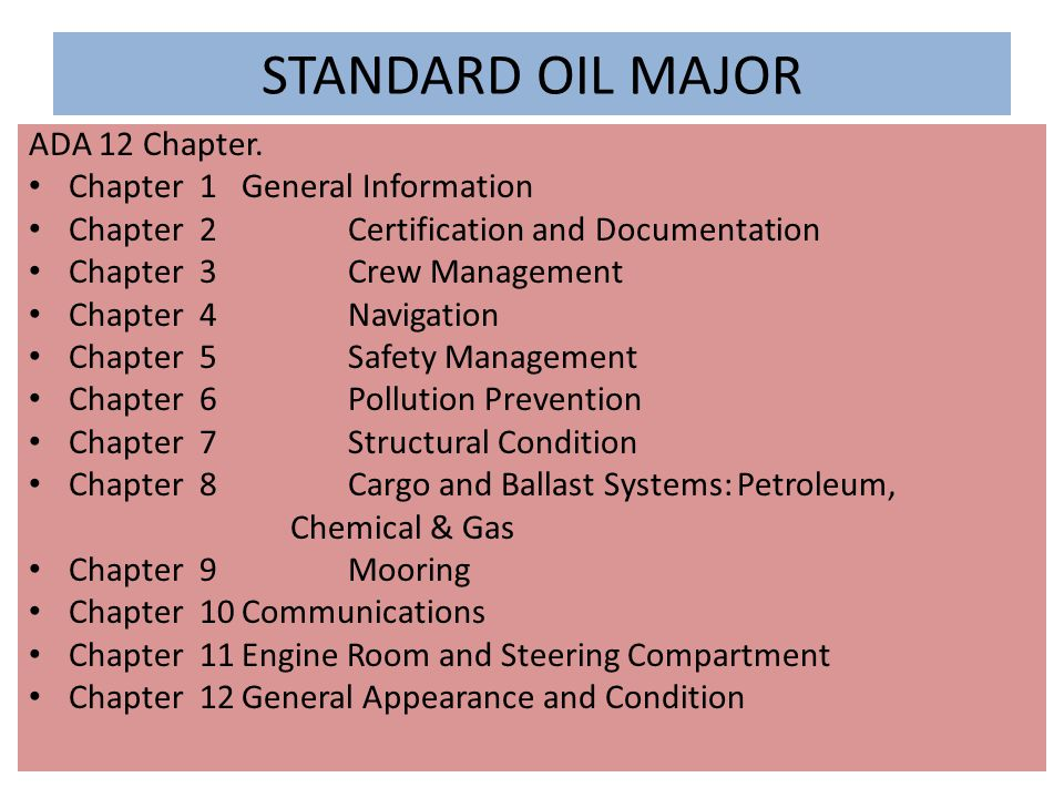 STANDARD OIL MAJOR ADA 12 Chapter. Chapter 1 General Information Chapter 2Certification and Documentation Chapter 3Crew Management Chapter 4Navigation