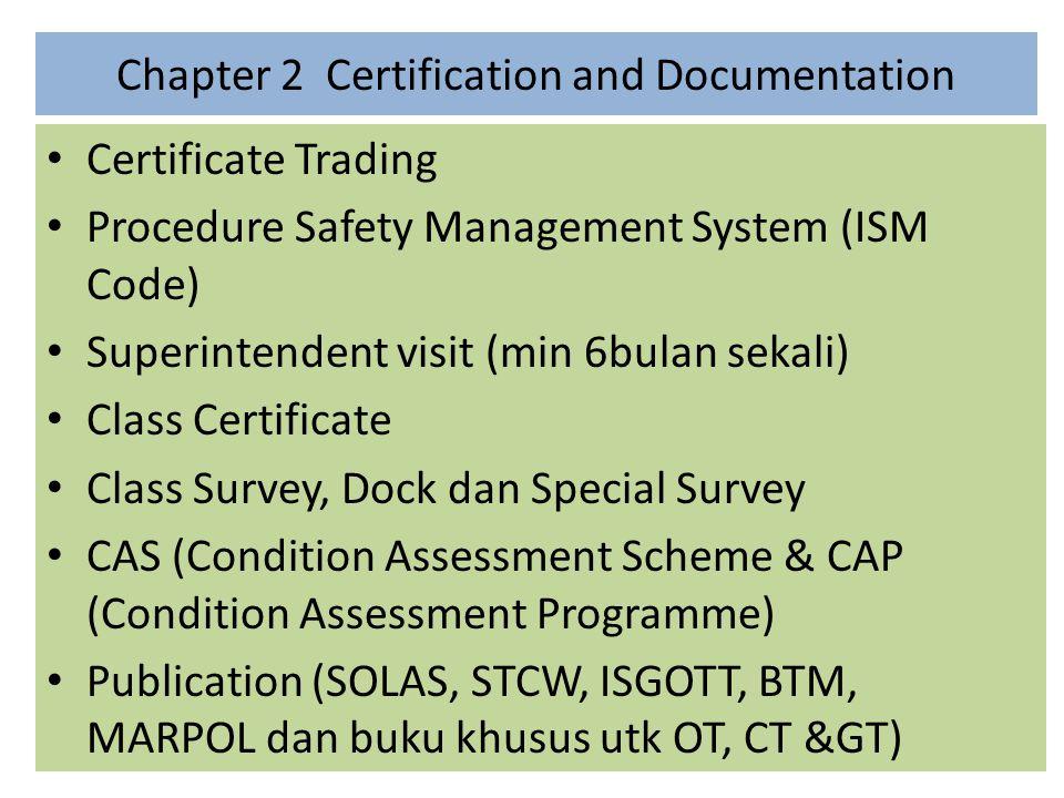 Chapter 3 Crew Management Minimum Safe Manning Certificate Record jam kerja Crews atau jam istirahat-nya Training oleh Perusahaan dan oleh kapal Crew Matrix Drug dan Alcohol