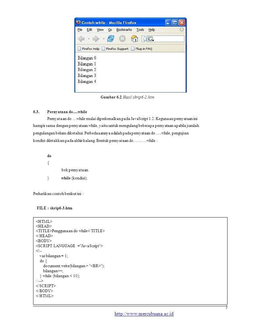Gambar 6.2 Hasil skrip6-2.htm 6.3.Pernyataan do.....while Pernyataan do….while mulai diperkenalkan pada JavaScript 1.2.