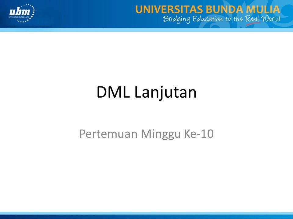 DML Lanjutan Pertemuan Minggu Ke-10