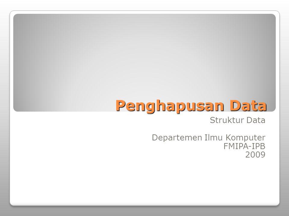 Penghapusan Data Struktur Data Departemen Ilmu Komputer FMIPA-IPB 2009