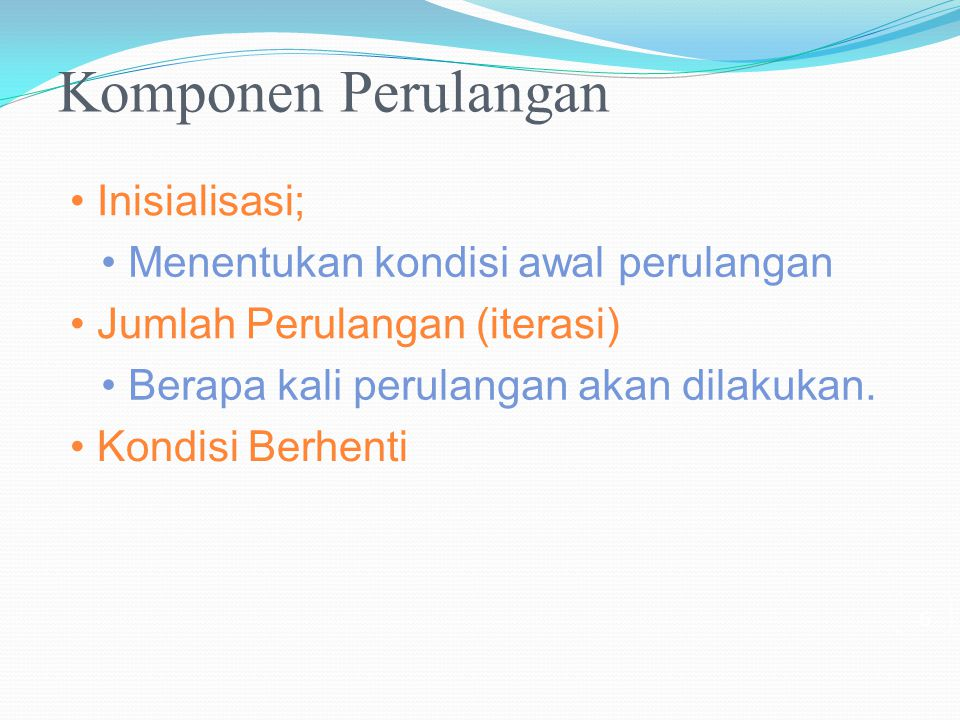 Bentuk umum do { … } while() ; do { ; } while( ) 17