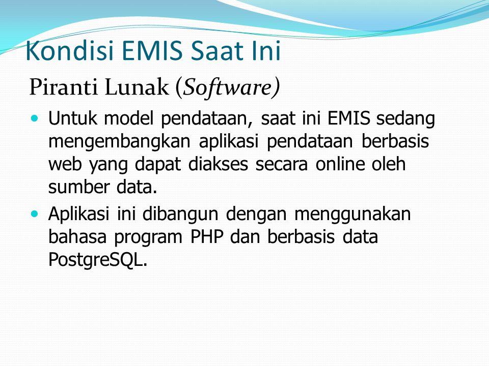 Kondisi EMIS Saat Ini Untuk model pendataan, saat ini EMIS sedang mengembangkan aplikasi pendataan berbasis web yang dapat diakses secara online oleh