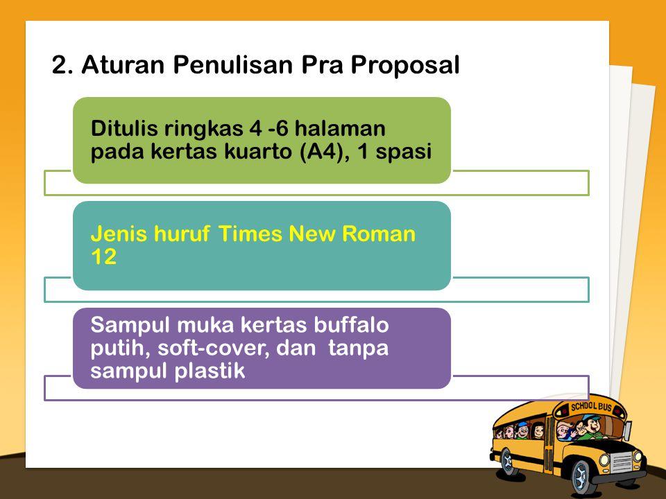 Ditulis ringkas 4 -6 halaman pada kertas kuarto (A4), 1 spasi Jenis huruf Times New Roman 12 Sampul muka kertas buffalo putih, soft-cover, dan tanpa sampul plastik 2.