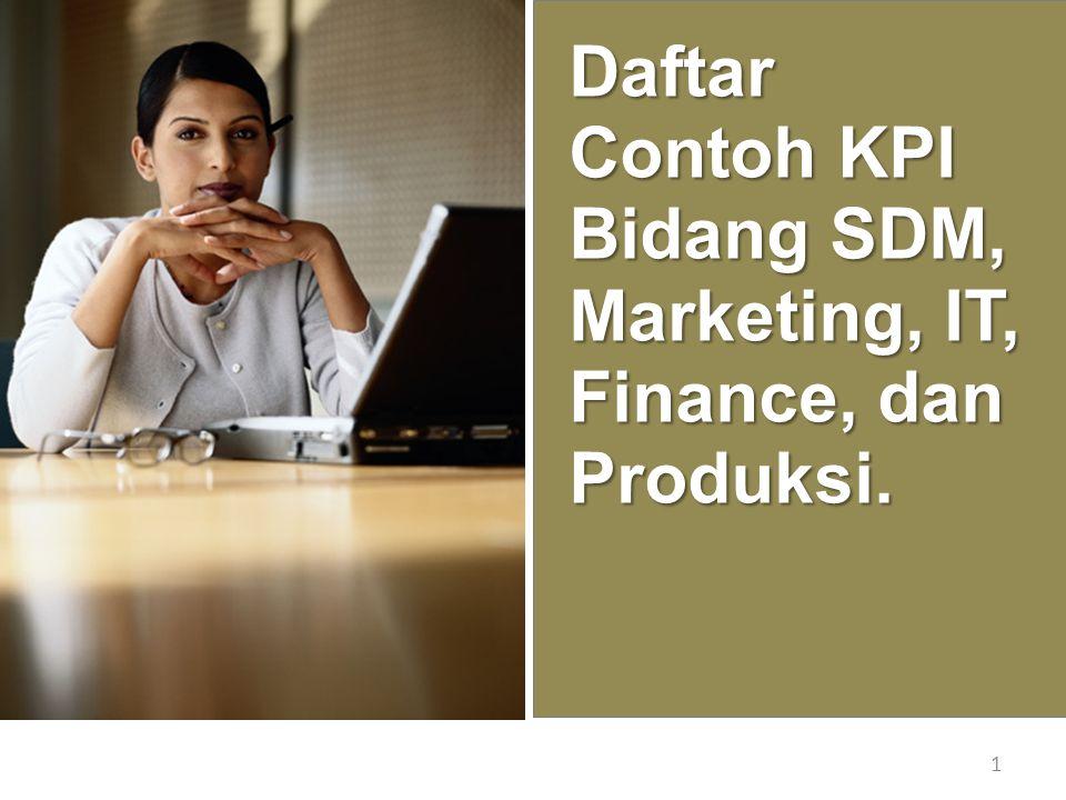 Daftar Contoh KPI Bidang SDM, Marketing, IT, Finance, dan Produksi. 1