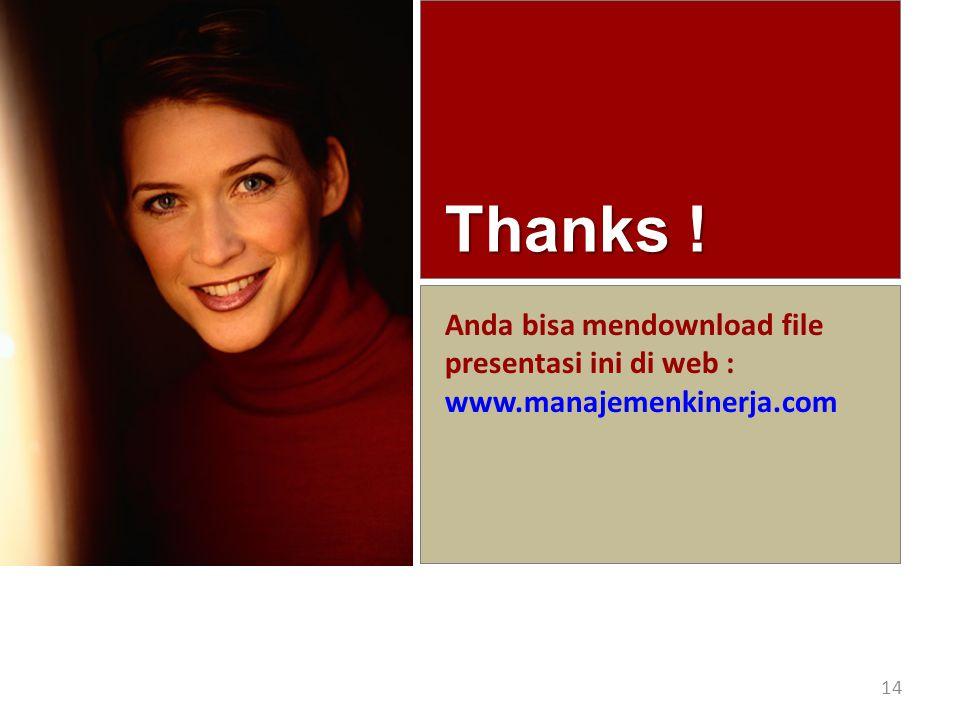 Thanks ! 14 Anda bisa mendownload file presentasi ini di web : www.manajemenkinerja.com