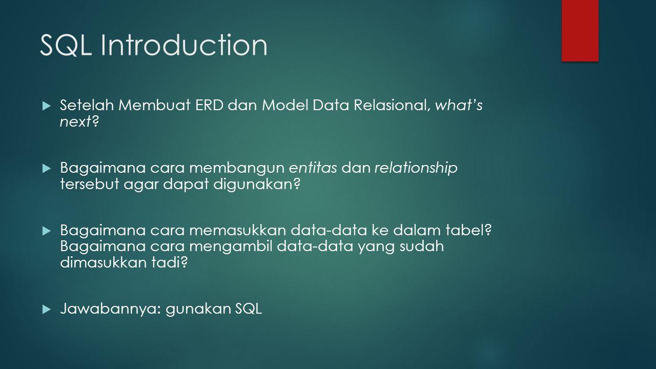 Structured Query Language  Structured Query Language (SQL) merupakan bahasa komputer standar yang digunakan untuk komunikasi dengan sistem basis data relasional.