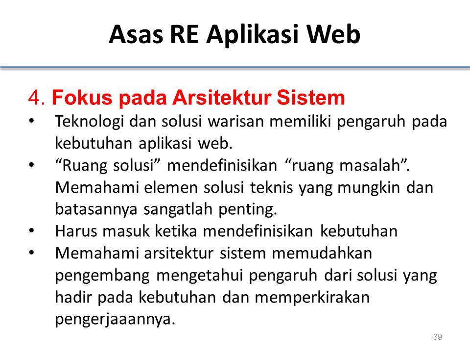 """Asas RE Aplikasi Web 4. Fokus pada Arsitektur Sistem Teknologi dan solusi warisan memiliki pengaruh pada kebutuhan aplikasi web. """"Ruang solusi"""" mendef"""