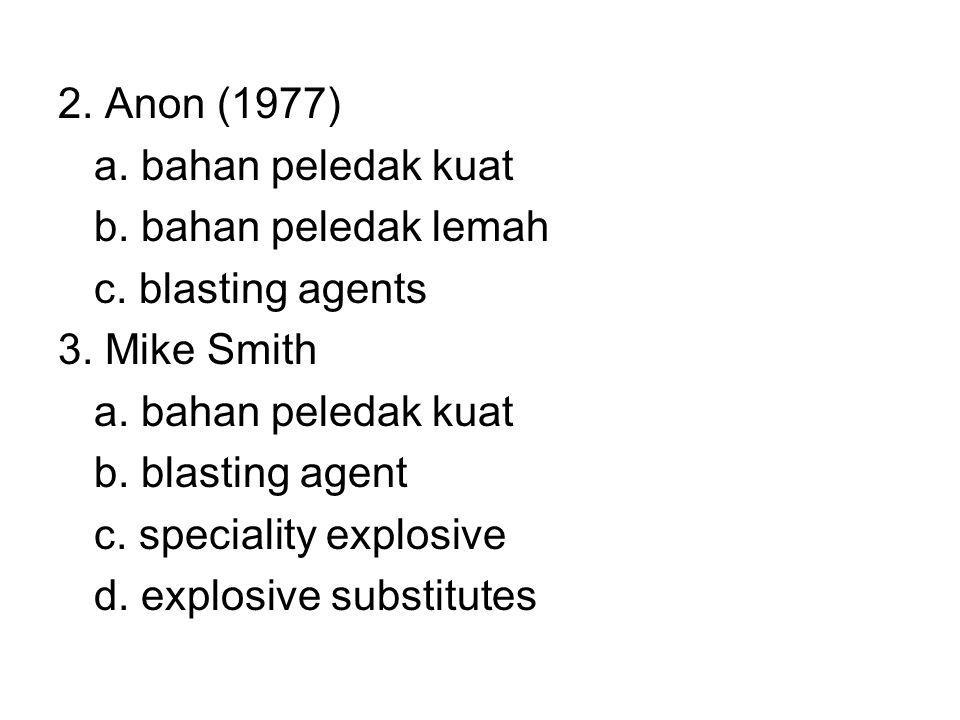 2.Anon (1977) a. bahan peledak kuat b. bahan peledak lemah c.