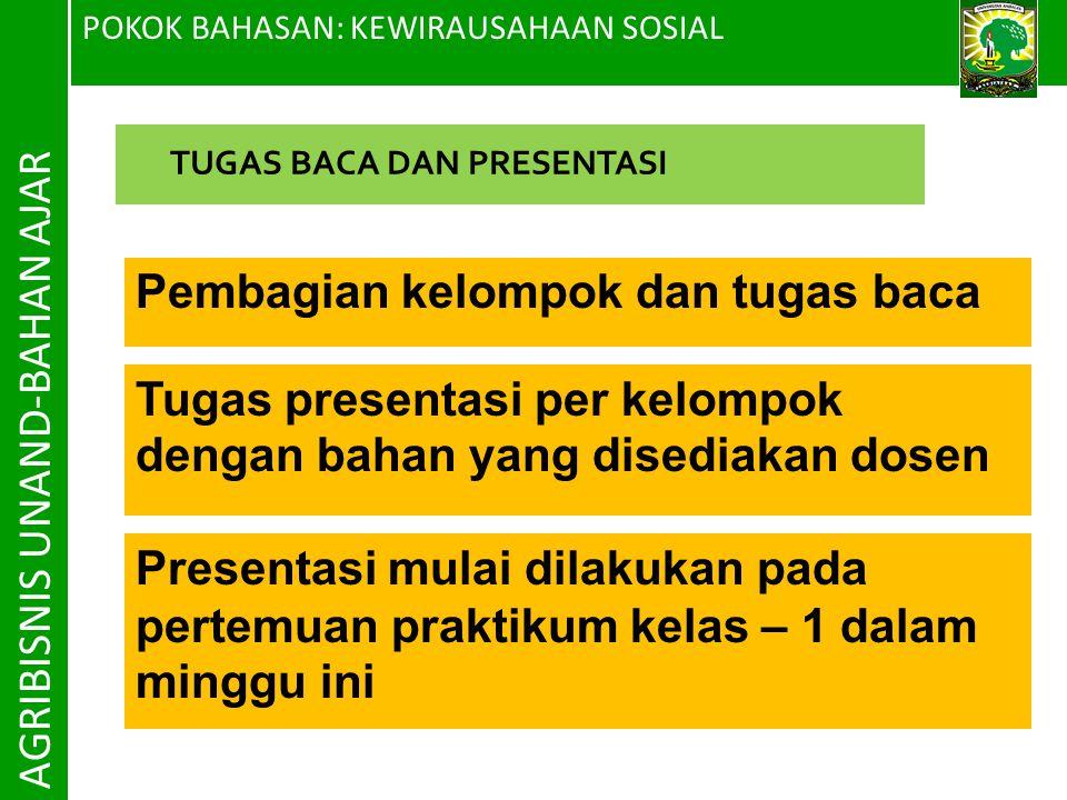 POKOK BAHASAN: KEWIRAUSAHAAN SOSIAL AGRIBISNIS UNAND-BAHAN AJAR Pembagian kelompok dan tugas baca TUGAS BACA DAN PRESENTASI Tugas presentasi per kelom