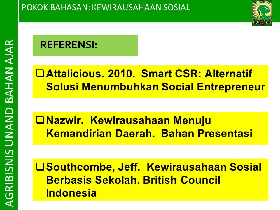 POKOK BAHASAN: KEWIRAUSAHAAN SOSIAL AGRIBISNIS UNAND-BAHAN AJAR REFERENSI:  Southcombe, Jeff. Kewirausahaan Sosial Berbasis Sekolah. British Council