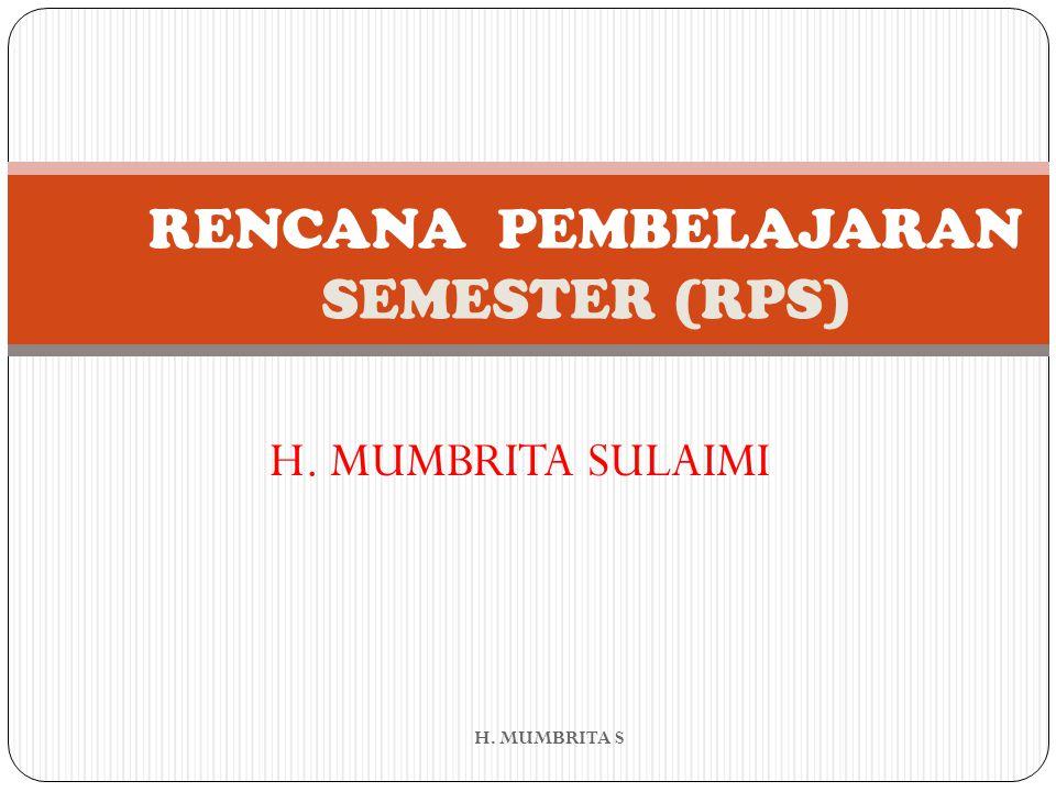 RENCANA PEMBELAJARAN SEMESTER (RPS) H. MUMBRITA SULAIMI H. MUMBRITA S