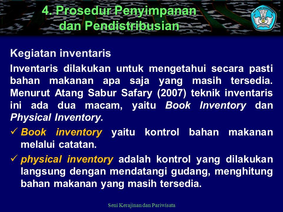 Kegiatan inventaris Inventaris dilakukan untuk mengetahui secara pasti bahan makanan apa saja yang masih tersedia. Menurut Atang Sabur Safary (2007) t