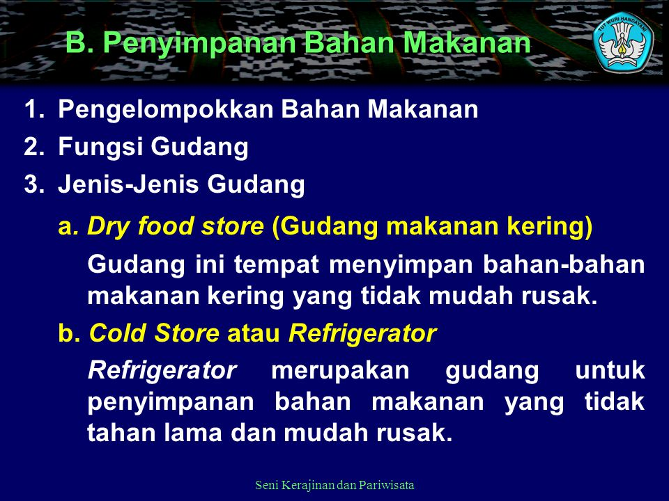 B. Penyimpanan Bahan Makanan 1. Pengelompokkan Bahan Makanan 2. Fungsi Gudang 3. Jenis-Jenis Gudang a. Dry food store (Gudang makanan kering) Gudang i