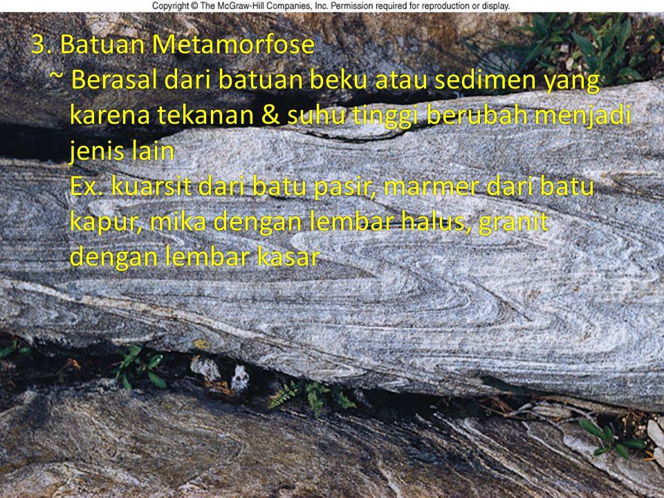 3.Batuan Metamorfose 3.