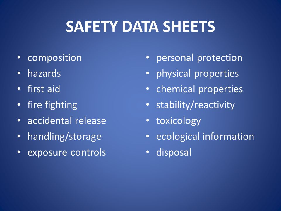 SAFETY DATA SHEETS composition hazards first aid fire fighting accidental release handling/storage exposure controls personal protection physical prop