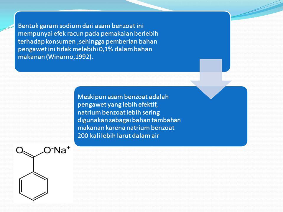Bentuk garam sodium dari asam benzoat ini mempunyai efek racun pada pemakaian berlebih terhadap konsumen,sehingga pemberian bahan pengawet ini tidak m
